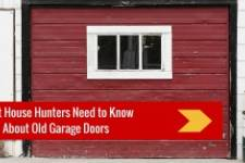 What House Hunters Need to Know About Old Garage Doors