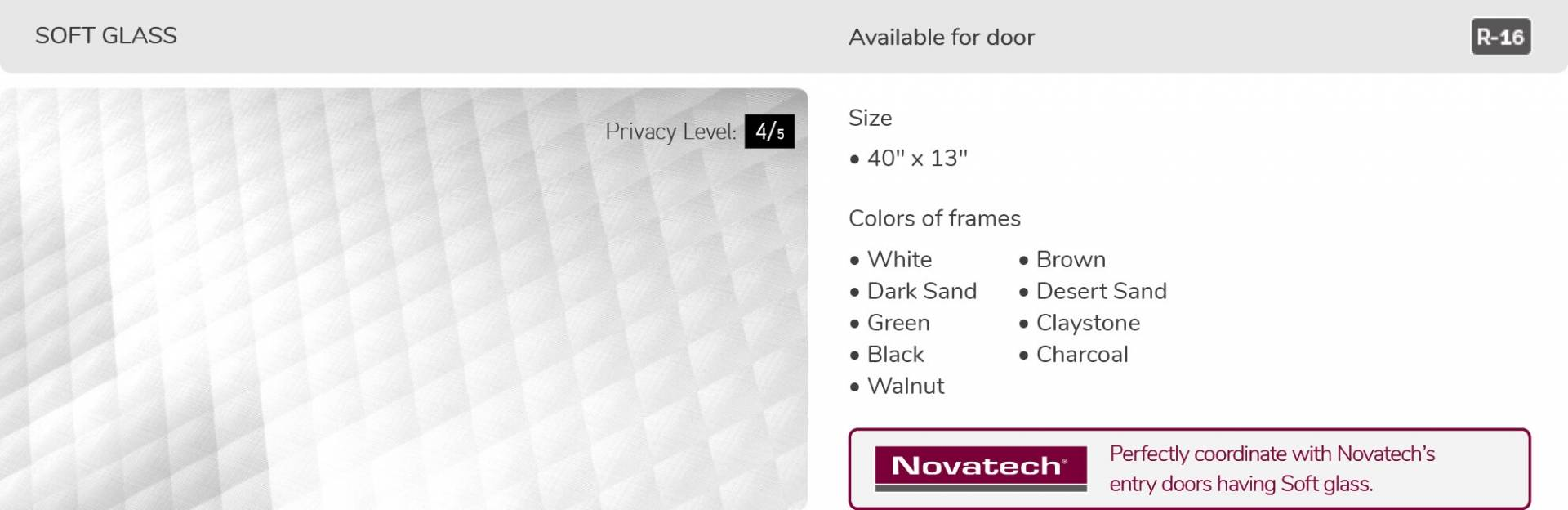 Soft Glass, 40' x 13', available for doors R-16