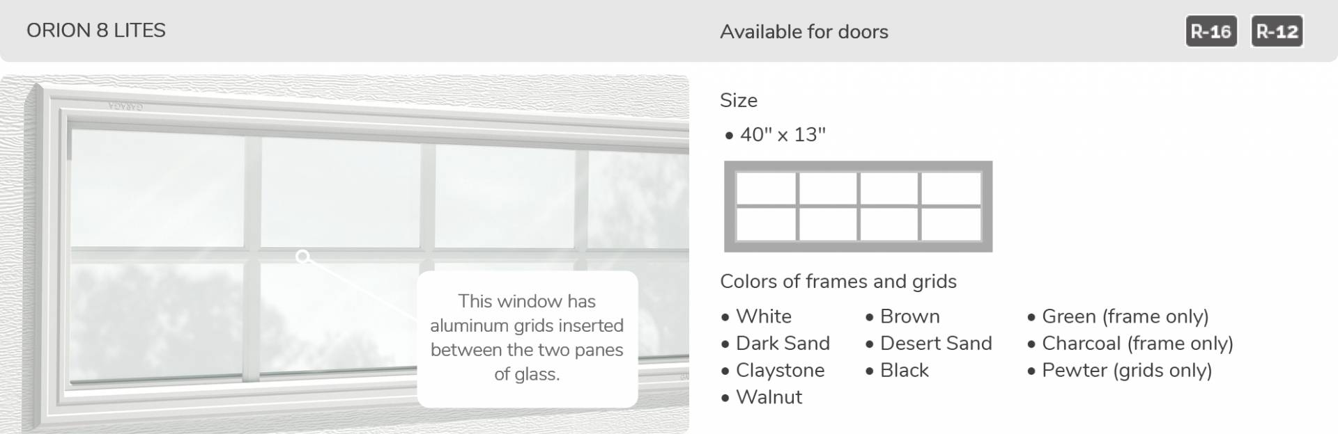 Orion 8 lites, 40' x 13', available for doors R-16 and R-12